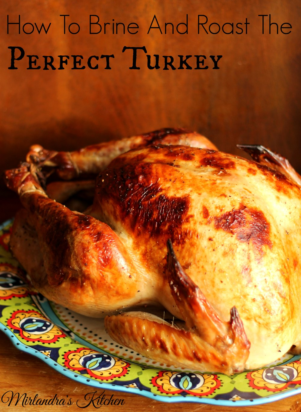 This flavorful turkey brine recipe and simple roasting directions will make your Thanksgiving prep easy.