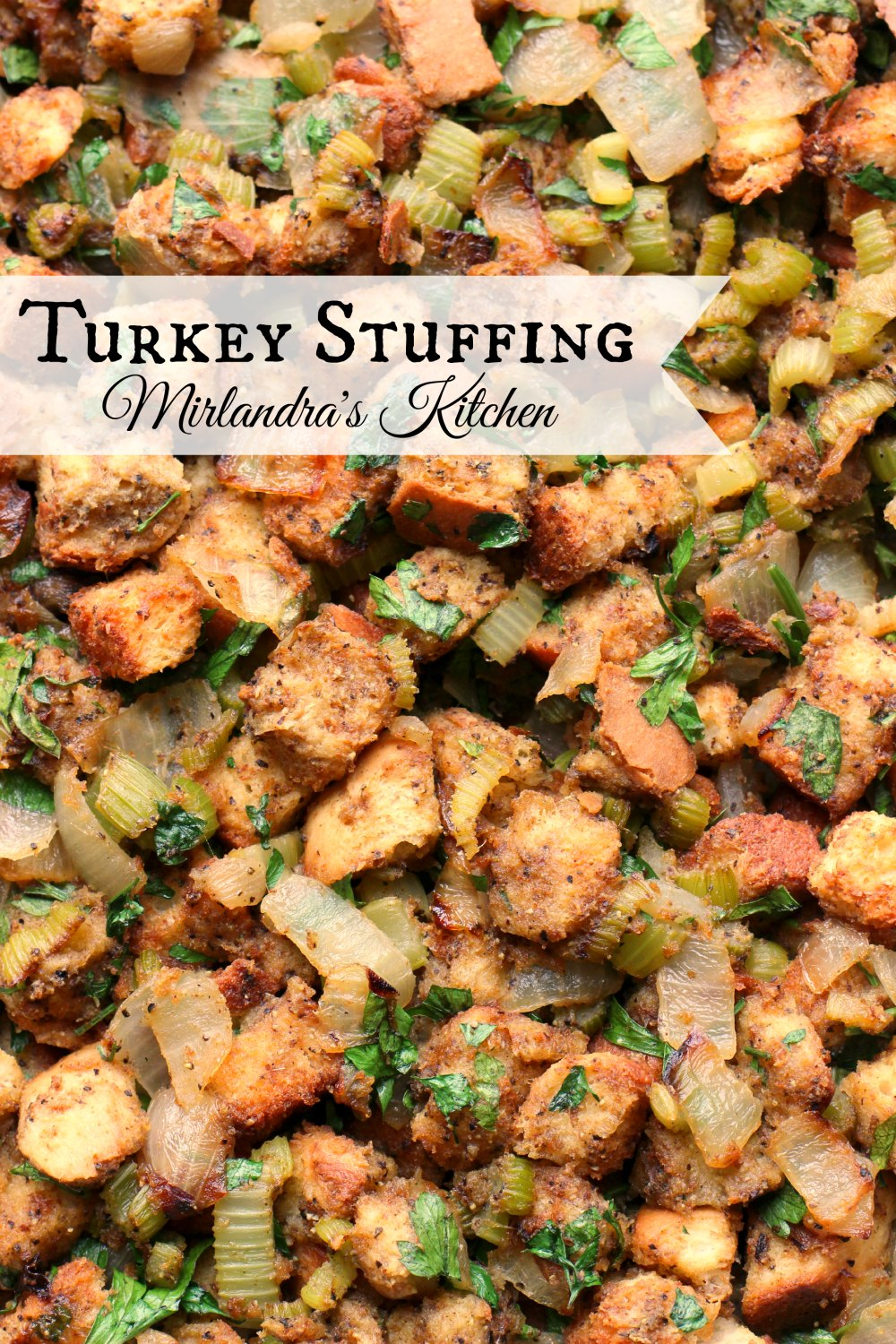 From scratch turkey stuffing full of flavor and plenty of veggies. This can be made in advance and goes great with any roasted poultry.