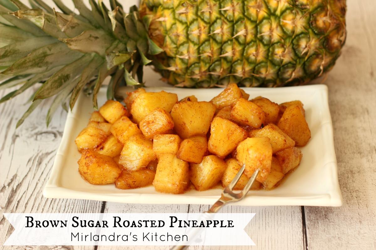 Brown Sugar Roasted Pineapple Mirlandra S Kitchen
