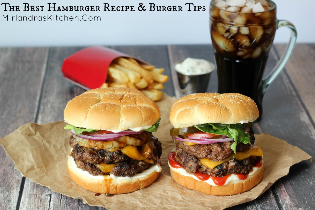 The Best Hamburger Recipe Burger Tips