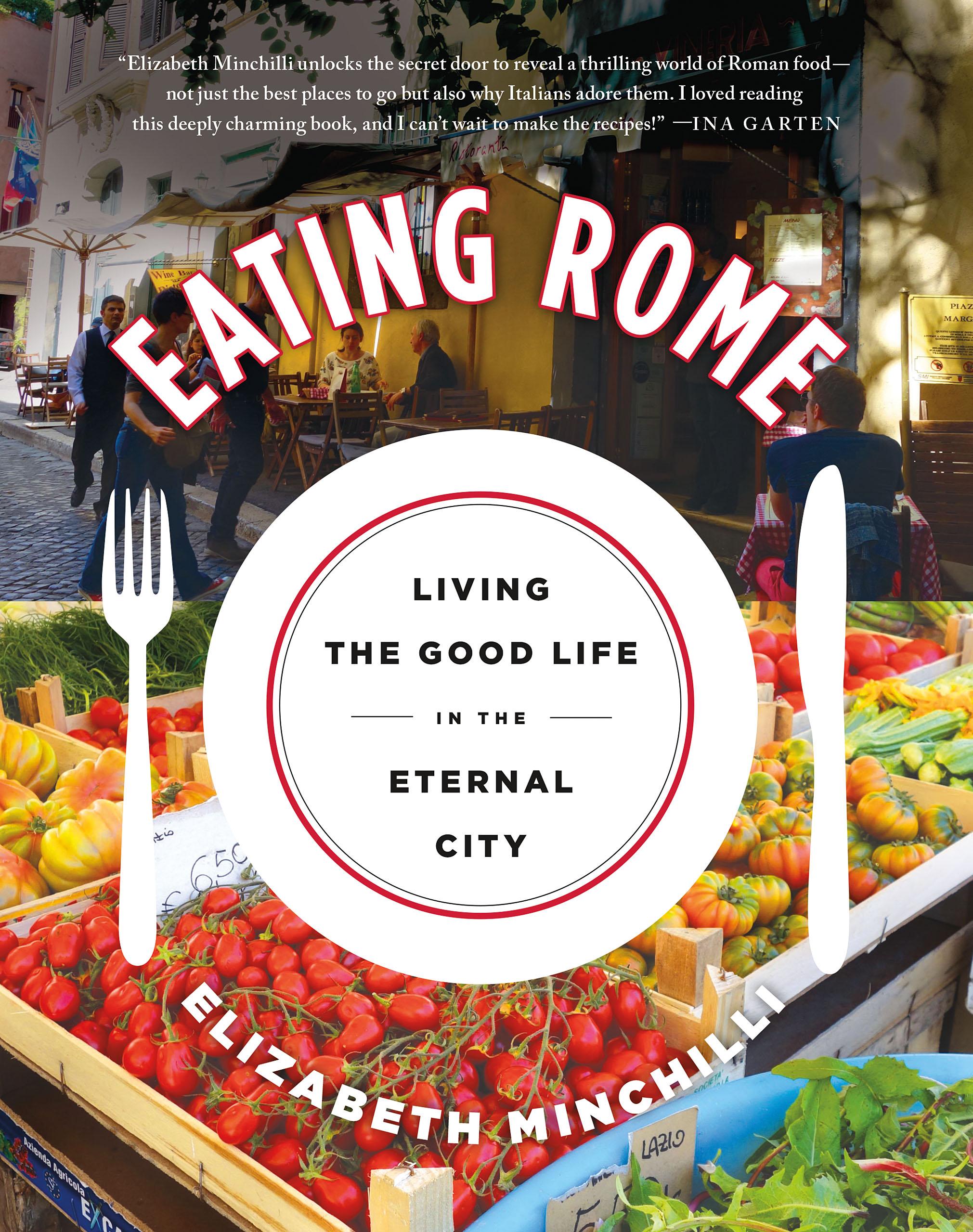 I loved Elizabeth Minchillis new book Eating Rome
