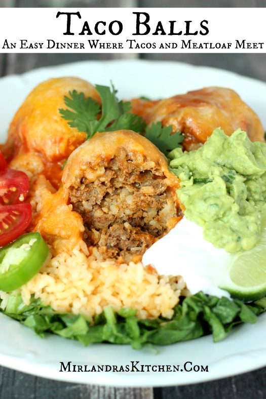 Taco Balls: Think delicious tacos but meatloaf or meatball style. An easy and sensational dinner.