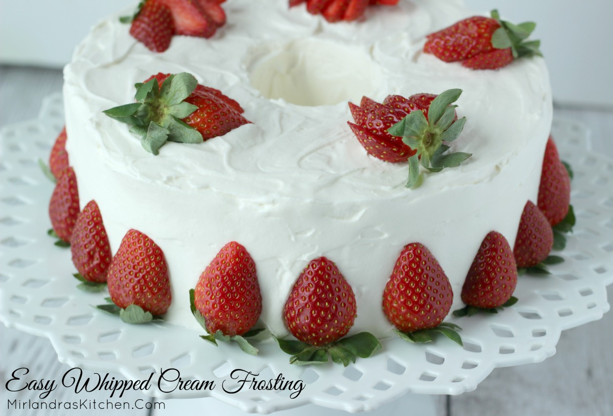 Easy Whipped Cream Frosting Mirlandra S Kitchen