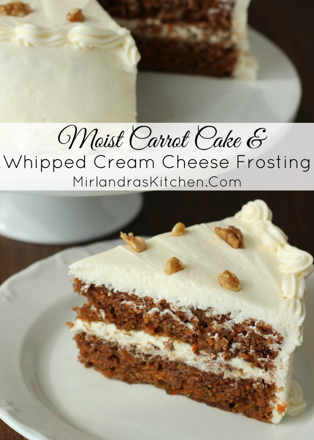 Moist Carrot Cake and Whipped Cream Cheese Frosting ...