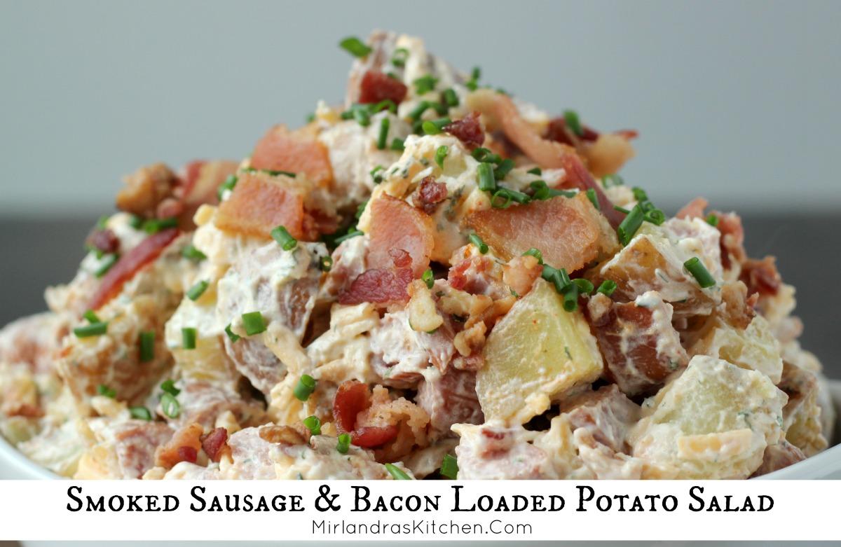 Smoked Sausage Amp Bacon Loaded Potato Salad Mirlandra S