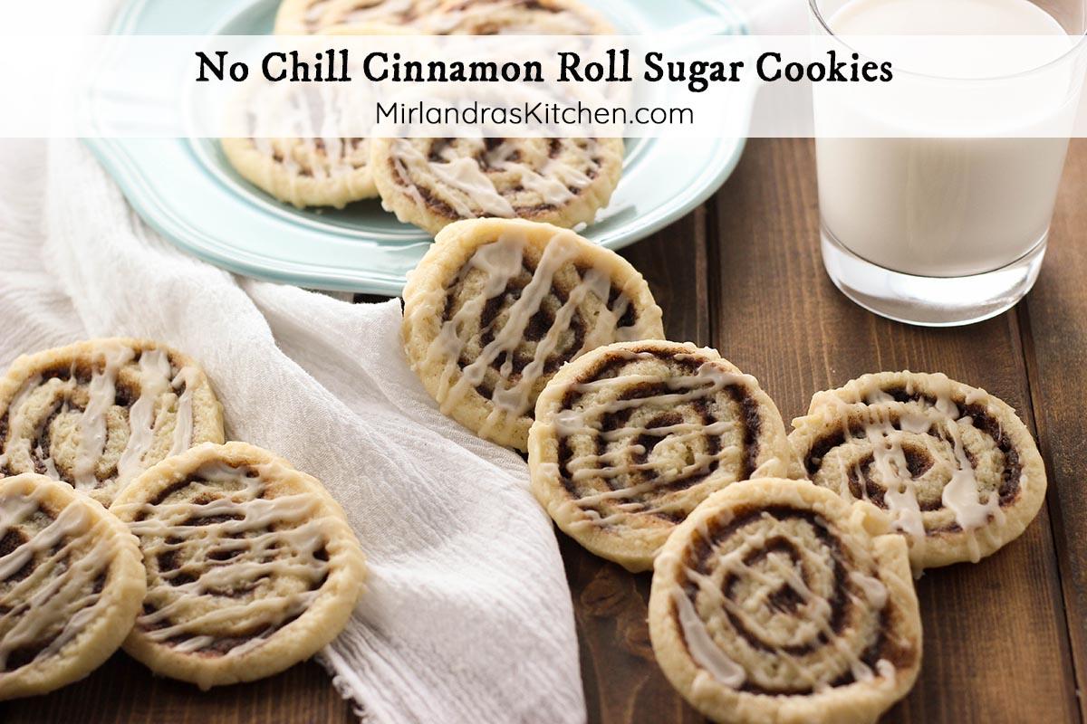 No Chill Cinnamon Roll Sugar Cookies Mirlandra S Kitchen